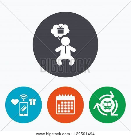 Baby infant think about gift box sign icon. Toddler boy in pajamas or crawlers body symbol. Mobile payments, calendar and wifi icons. Bus shuttle.