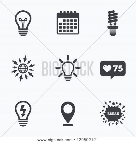 Calendar, like counter and go to web icons. Light lamp icons. Fluorescent lamp bulb symbols. Energy saving. Idea and success sign. Location pointer.