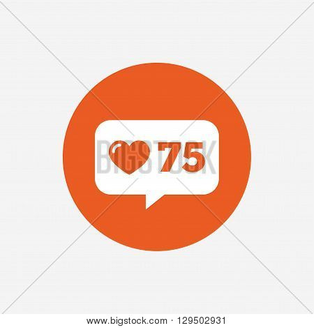 Like counter icon. Notification speech bubble symbol. Orange circle button with icon. Vector