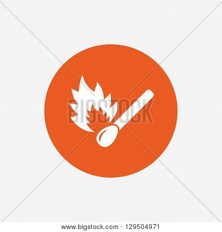 Match stick burns icon. Burning matchstick sign. Fire symbol. Orange circle button with icon. Vector