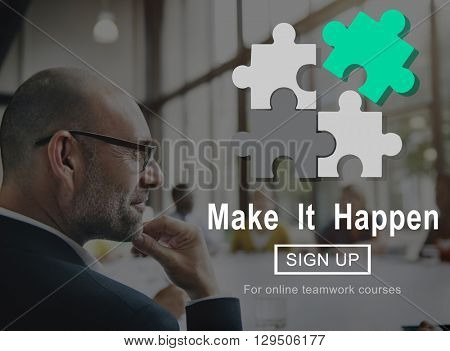 Make It Happen Action IDeas Optimism Progress Concept