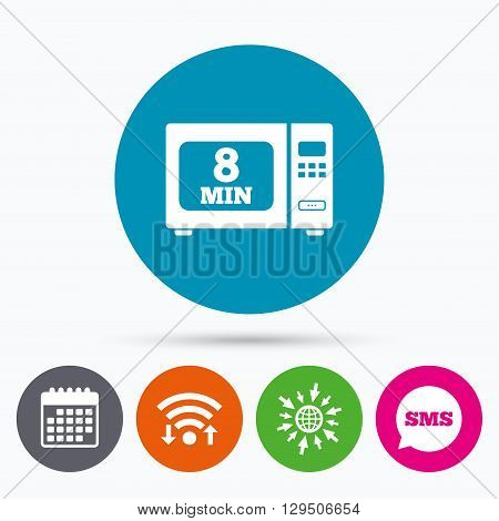 Wifi, Sms and calendar icons. Cook in microwave oven sign icon. Heat 8 minutes. Kitchen electric stove symbol. Go to web globe.