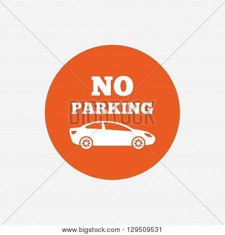 No parking sign icon. Private territory symbol. Orange circle button with icon. Vector