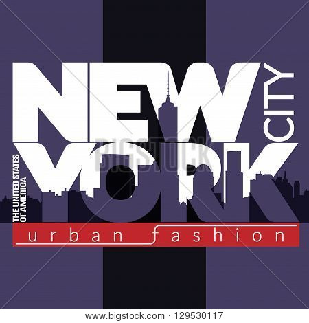 New York city Typography Graphics. Fashion stylish printing design for sportswear apparel. NYC original wear. Concept in modern graphic style for print production. Skyline of Manhattan. Vector