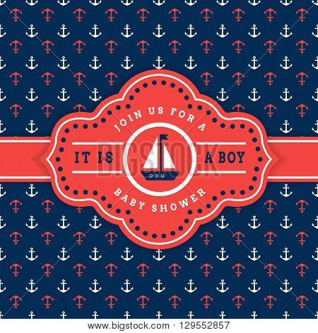 Nautical baby shower. Sea theme baby party invitation. Cute card with sailboat and anchor background. Vector illustration.