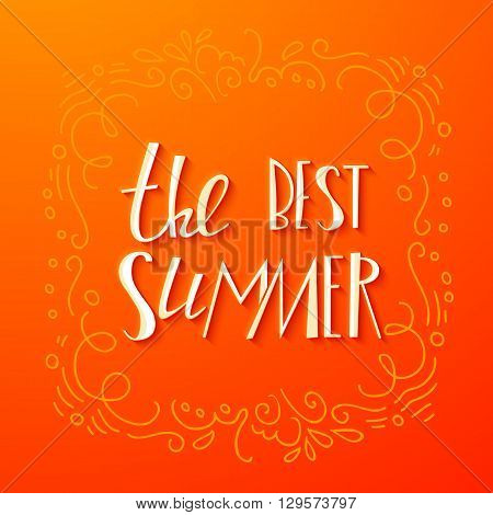 Lettering best summer quote. Bright Seasonal typography background for promotions of the best tours and vacation. Ebjoy every moment banner.