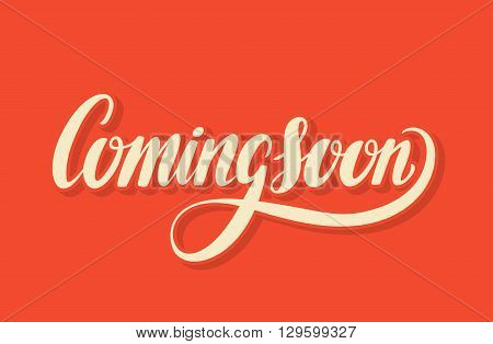 Coming soon sign. Hand lettering. Vector hand drawn illustration.