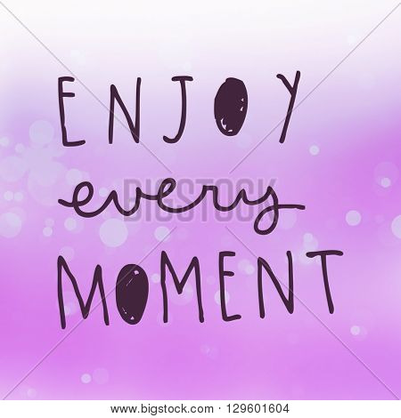 Motivational Quote on purple color background - Enjoy every moment