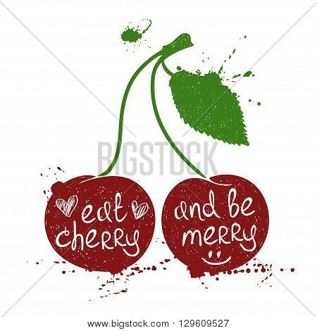 Hand drawn illustration of isolated colorful cherry silhouette on a white background. Typography poster with creative poetic quote inside - eat cherry and be merry.