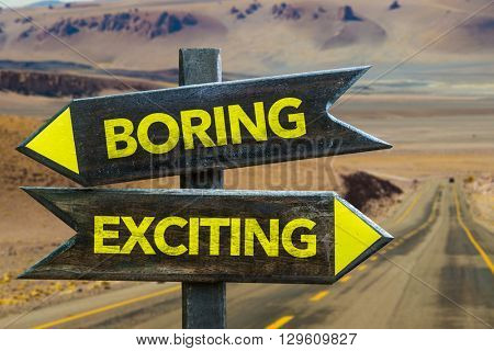 Exciting - Boring crossroad in a desert background