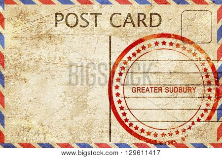 Greater sudbury, vintage postcard with a rough rubber stamp