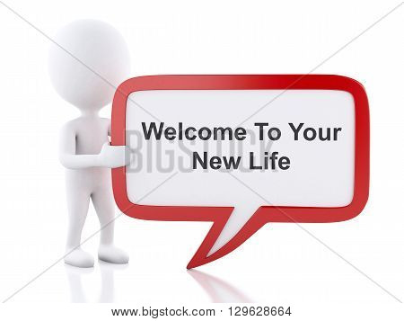 3d renderer image. White people with speech bubble that says Welcome To Your New Life. Business concept. Isolated white background.