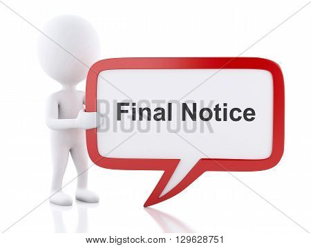3d renderer image. White people with speech bubble that says Final Notice. Business concept. Isolated white background.