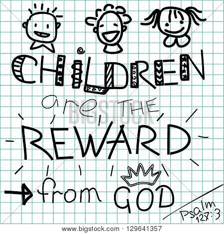 Lettering Bible Children are a reward from God, made on a checkered background