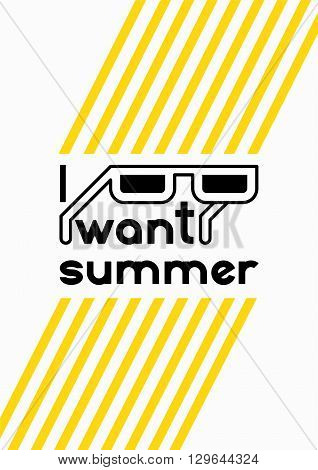 I Want Summer. Summer time phrase typographical poster. Vector illustration.