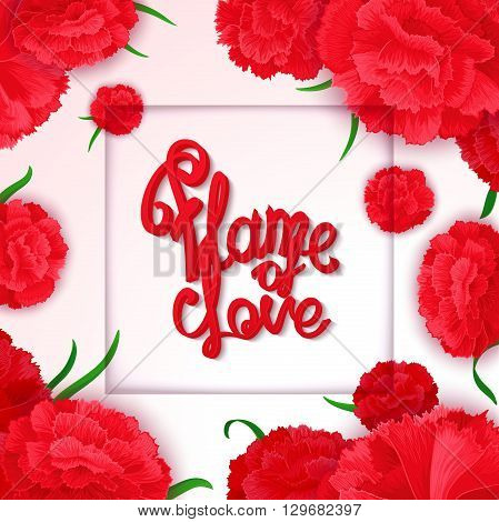 Bright passionate sensual poster with vector calligraphy quote on background of carnation flowers.