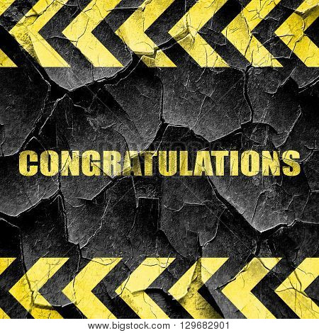 congratulations, black and yellow rough hazard stripes