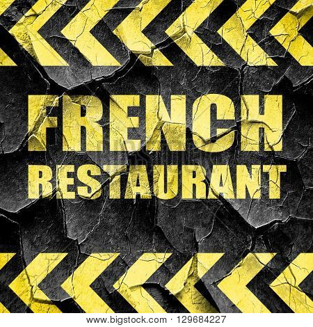 Delicious french cuisine, black and yellow rough hazard stripes