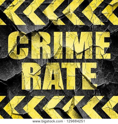 crime rate, black and yellow rough hazard stripes