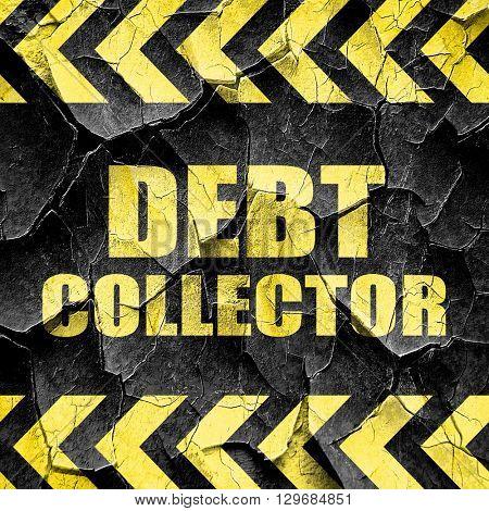 debt collector, black and yellow rough hazard stripes