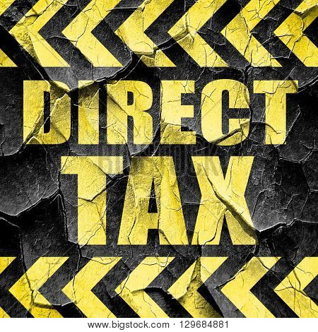 direct tax, black and yellow rough hazard stripes
