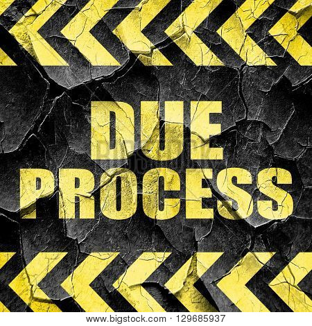due process, black and yellow rough hazard stripes