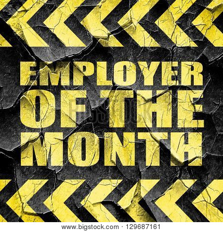 employer of the month, black and yellow rough hazard stripes