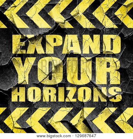 expand your horizons, black and yellow rough hazard stripes