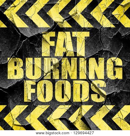 fat burning foods, black and yellow rough hazard stripes