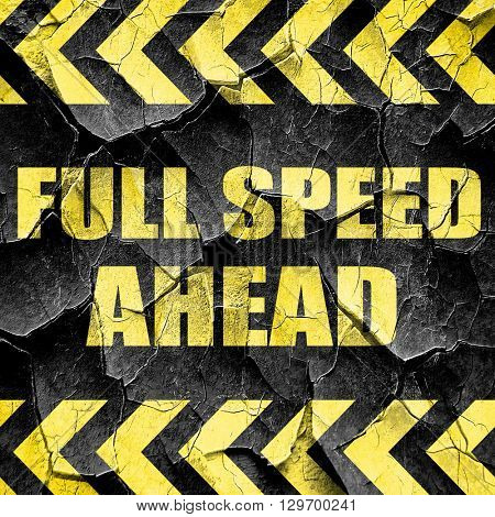 full speed ahead, black and yellow rough hazard stripes