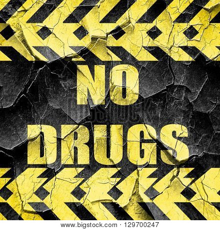 No drugs sign, black and yellow rough hazard stripes