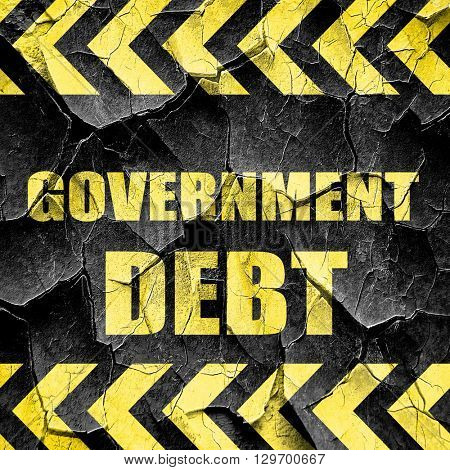 government debt, black and yellow rough hazard stripes