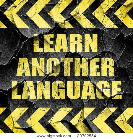 learn another language, black and yellow rough hazard stripes