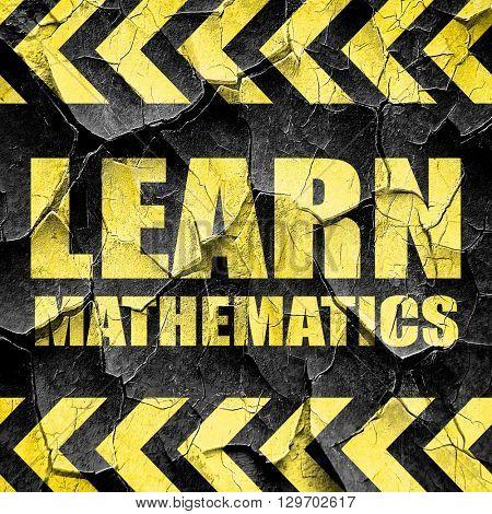 learn mathematics, black and yellow rough hazard stripes