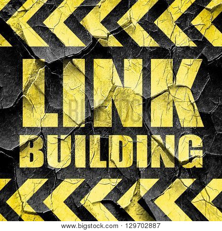 link building, black and yellow rough hazard stripes