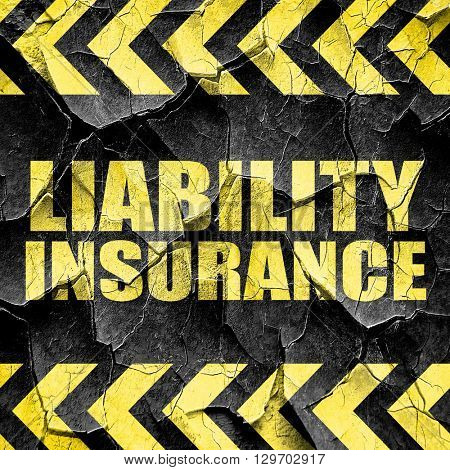 liability insurance, black and yellow rough hazard stripes