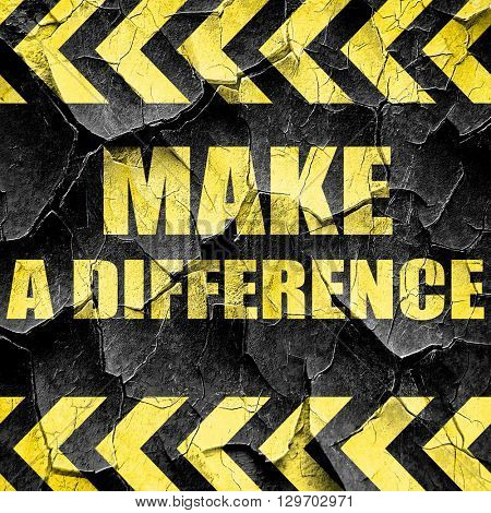 make a difference, black and yellow rough hazard stripes