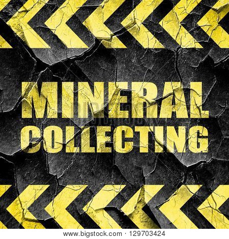 mineral collecting, black and yellow rough hazard stripes