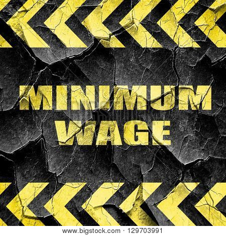 minimum wage, black and yellow rough hazard stripes