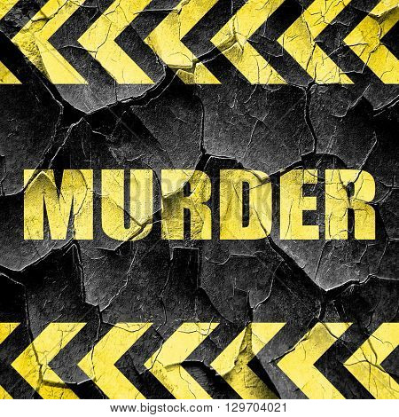 murder, black and yellow rough hazard stripes