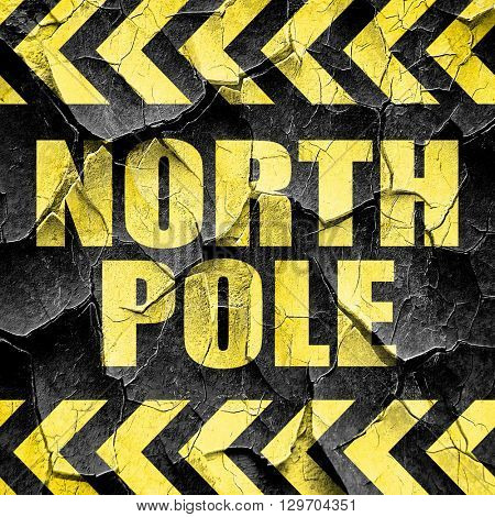 north pole, black and yellow rough hazard stripes
