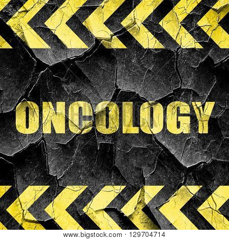 oncology, black and yellow rough hazard stripes