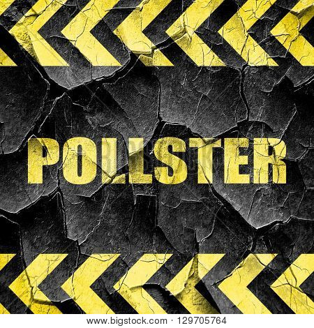 pollster, black and yellow rough hazard stripes