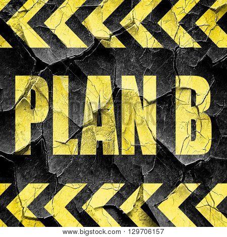 plan b, black and yellow rough hazard stripes
