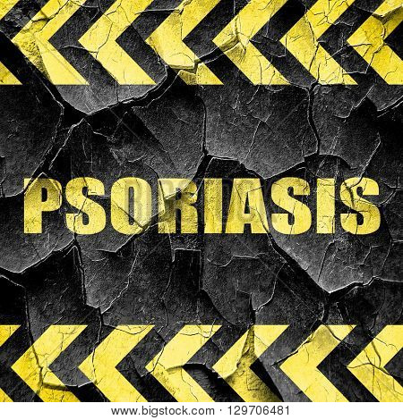 psoriasis, black and yellow rough hazard stripes