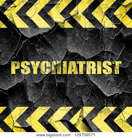 psychiatrist, black and yellow rough hazard stripes