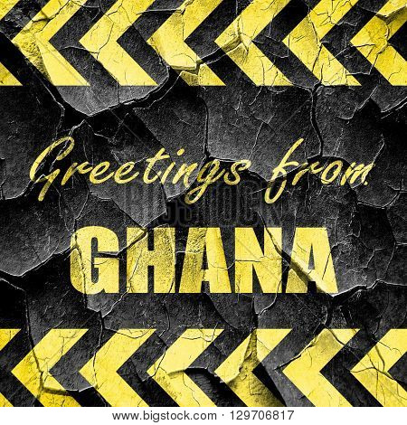 Greetings from ghana, black and yellow rough hazard stripes