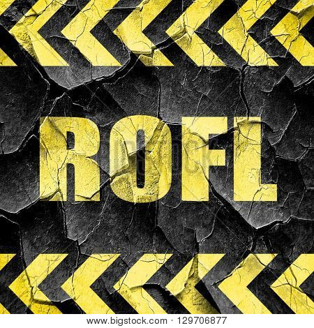 rofl internet slang, black and yellow rough hazard stripes