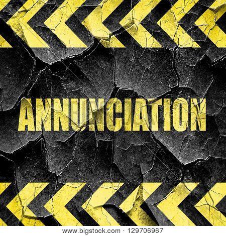 annunciation, black and yellow rough hazard stripes