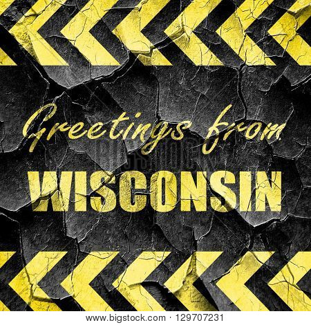 Greetings from wisconsin, black and yellow rough hazard stripes